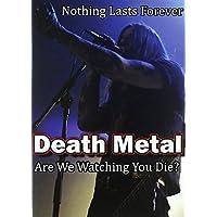 Death Metal: -Are We Watching You Die? [DVD] [2010] by Bill Zebub