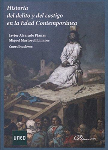 HISTORIA DEL DELITO Y DEL CASTIGO EN LA EDAD CONTEMPORANEA por Javier; Martorell Linares, Miguel Alvarado Planas