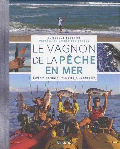 Le Vagnon de la pêche en mer : Espèces, techniques, matériel, montages