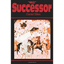 The Successor by Daniel Stiles (2001-08-01)