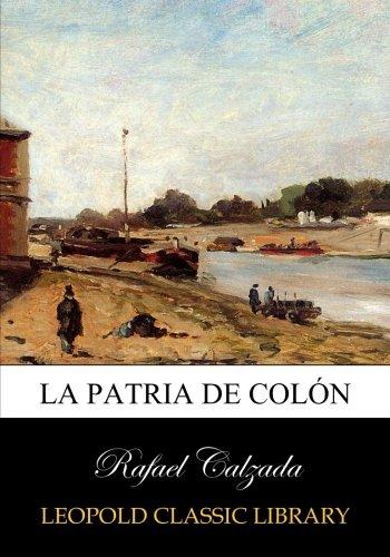La patria de Colón por Rafael Calzada