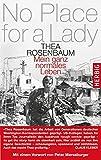 No place for a lady: Mein ganz normales Leben von Thea Rosenbaum