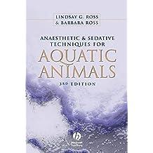 Anaesthetic and Sedative Techniques for Aquatic Animals