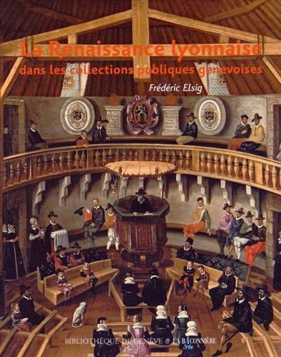 La Renaissance lyonnaise dans les collections publiques genevoises