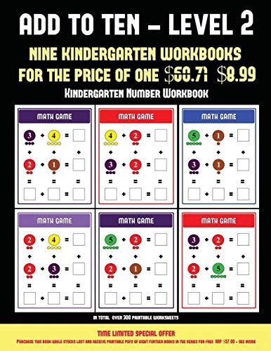 Kindergarten Number Workbook (Add to Ten - Level 2): 30 full color  preschool/kindergarten addition worksheets that can assist with  understanding of