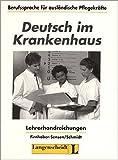 Deutsch im Krankenhaus - Lehrerhandreichung: Berufssprache für ausländische Pflegekräfte