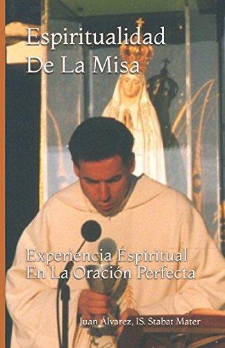 Espiritualidad de la Misa: experiencia espiritual en la oración perfecta