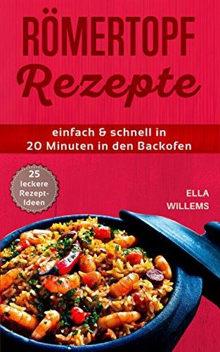 Römertopf Rezepte: schnell & einfach in 20 Minuten in den Backofen