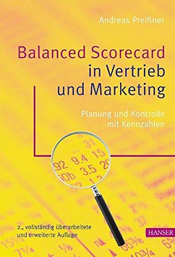 Balanced Scorecard in Vertrieb und Marketing: Planung und Kontrolle mit Kennzahlen