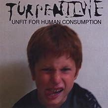Unfit For Human Consumption