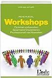 Workshops: Optimal vorbereiten. Spannend inszenieren. Professionell nachbereiten