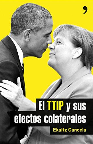 El TTIP y sus efectos colaterales por Ekaitz Cancela