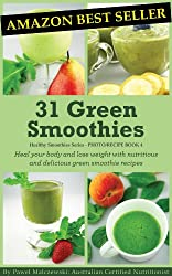 31 Green Smoothies: Heal your body and lose weight with nutritious and delicious green smoothie recipes. (Healthy Smoothies Book 4) (English Edition)