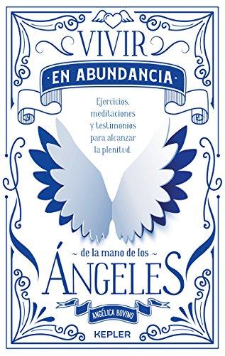 Vivir en abundancia de la mano de los ángeles (Kepler Angelogía)