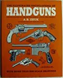 The Illustrated Encyclopedia of Handguns: Pistols and Revolvers of the World from 1870 to the Present