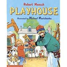 Playhouse by Robert Munsch (2002-11-05)
