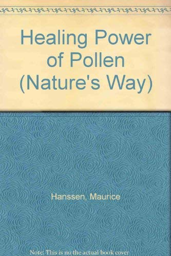 Healing Power of Pollen: With Propolis and Royal Jelly (Nature's Way S.) -