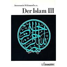 Die Religionen der Menschheit, 36 Bde., Bd.25/3, Der Islam