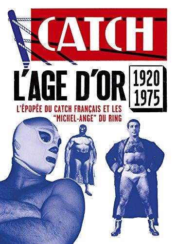L'âge d'or du catch français par Collectif
