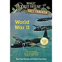 World War II: A Nonfiction Companion to Magic Tree House Super Edition #1: World at War, 1944 (Magic Tree House (R) Fact Tracker, Band 36)