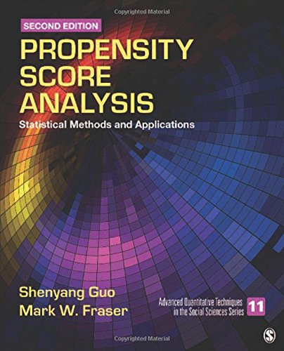 Propensity Score Analysis: Statistical Methods and Applications (Advanced Quantitative Techniques in the Social Sciences) por Shenyang Guo