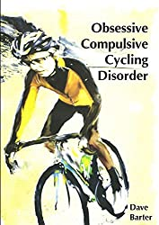 Obsessive Compulsive Cycling Disorder by Barter, Dave (September 25, 2013) Paperback