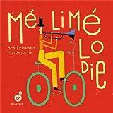 MéliMélodie / Henri Meunier, Martin Jarrie   Meunier, Henri (1972-....) - Auteur de livres pour enfants . Auteur