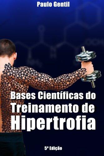 Bases Científicas do Treinamento de Hipertrofia por Dr Paulo Gentil