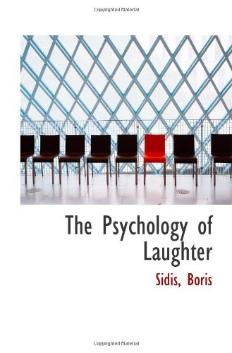 The Psychology of Laughter by Sidis, Boris (2009-08-20)