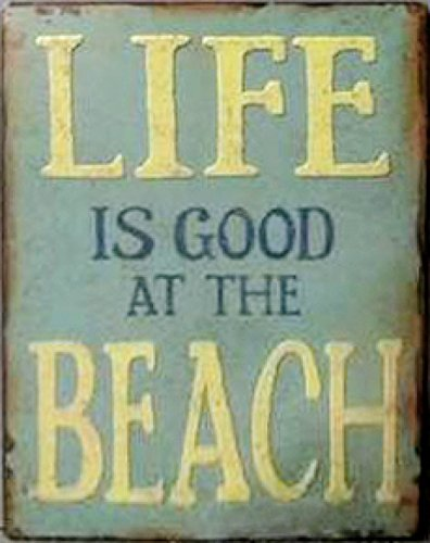 plages-poster-plaque-en-metal-life-is-good-at-the-beach-35-x-26-cm
