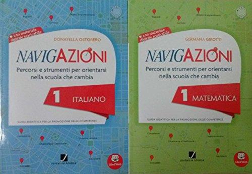 NAVIGAZIONI 1 Italiano + NAVIGAZIONI 1 Matematica. Le guide didattiche Per la Scuola primaria