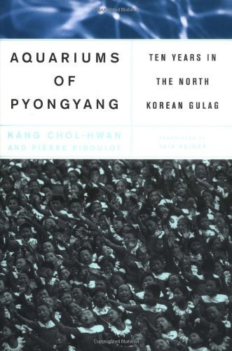The Aquariums Of Pyongyang: Ten Years in the North Korean Gulag by Kang Chol-hwan (2001-10-03) par Kang Chol-hwan;Pierre Rigoulot