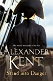 Stand Into Danger (Richard Bolitho 16 Book 4) by Alexander Kent