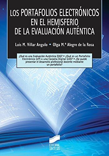 Los portafolios electrónicos en el hemisferio de la evaluación auténtica (Tecnologia Educativa) por Luis M. Villar Angulo