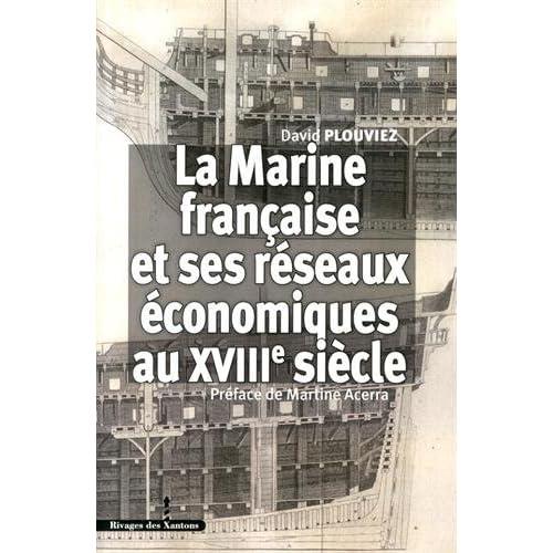 La Marine française et ses réseaux économiques au XVIIIe siècle