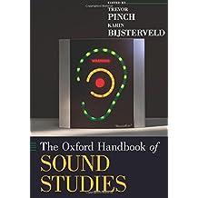 The Oxford Handbook of Sound Studies (Oxford Handbooks)