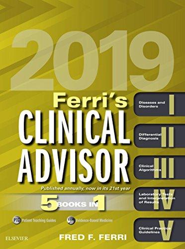 Ferri's Clinical Advisor 2019 E-book: 5 Books In 1 (ferri's Medical Solutions) por Fred F. Ferri Gratis