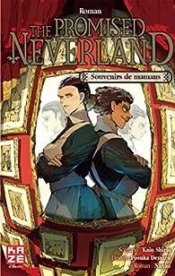The Promised Neverland, tome 2 : Souvenirs de mamans (Roman) par Shirai