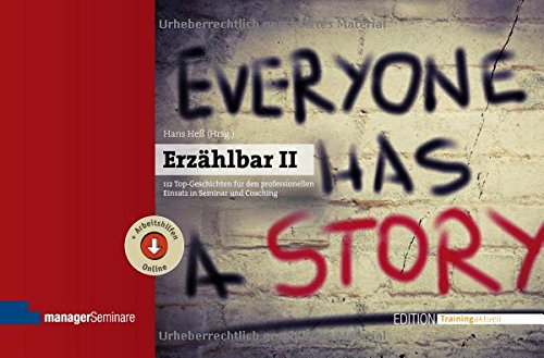 Erzählbar II: 112 Top-Geschichten für den professionellen Einsatz in Seminar und Coaching (Edition Training aktuell)