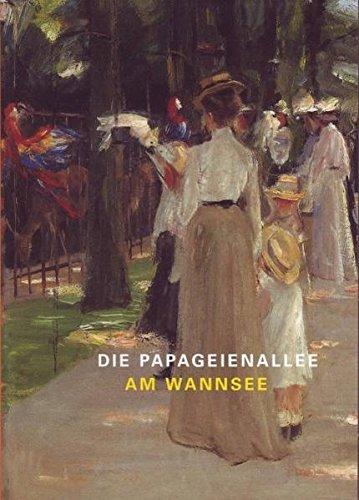 Die Papageienallee am Wannsee: Die Liebermann-Sammlung der Kunsthalle Bremen zu Gast