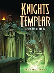 Knights Templar: A Secret History (Dark Osprey) by Graeme Davis (2013-10-22)