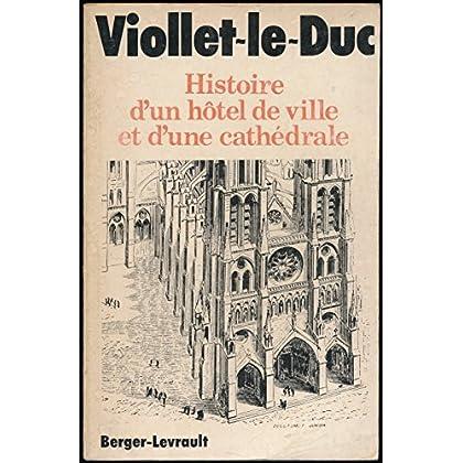 Histoire d'un hôtel de ville et d'une cathédrale - Réimpression en fac-similé de l'édition de Paris 1878