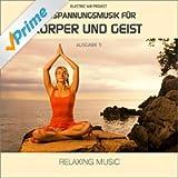 Entspannungsmusik für Körper und Geist 5 (Relaxing Music)