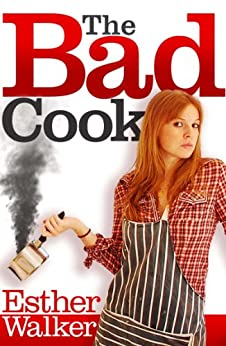 Bad Cook by [Walker, Esther]