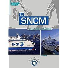 La SNCM: de la Corse au Maghreb (Soleil de Mer)