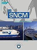 La SNCM: de la Corse au Maghreb (Soleil de Mer)...