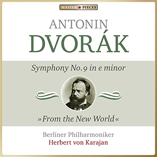 Dvorák: Symphony No. 9 in E Mi...