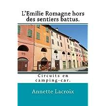 L'Emilie Romagne hors des sentiers battus.: Circuits en camping-car.