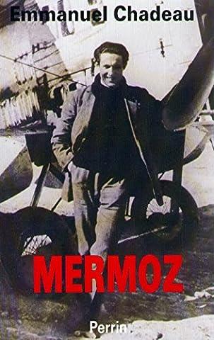 Jean Mermoz - Mermoz