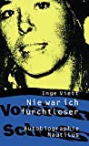 Nie war ich furchtloser: Autobiographie von Inge Viett